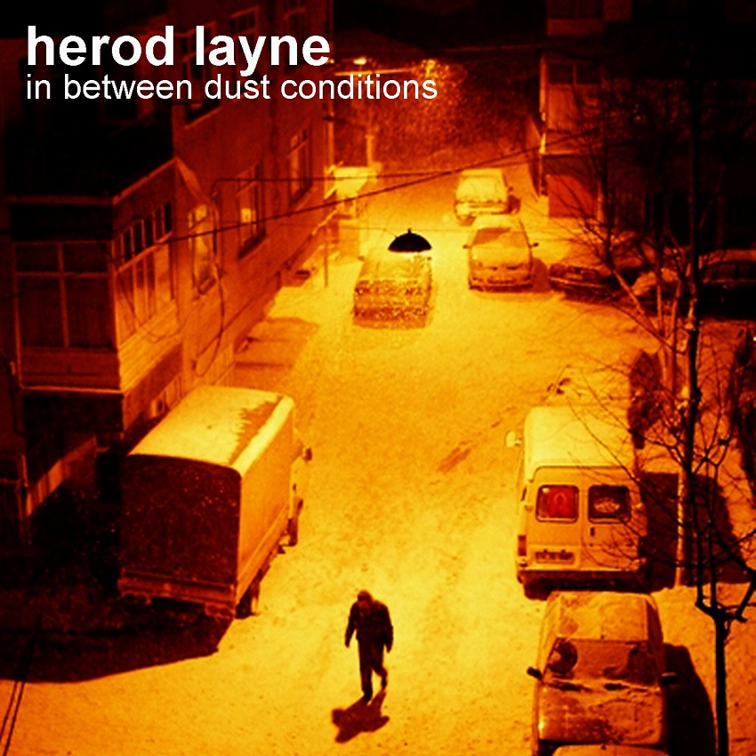 HEROD LAYNE – In Between Dust Conditions (2008)