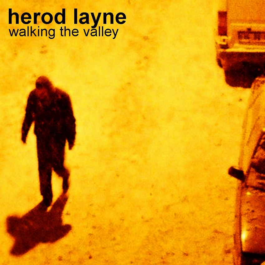 HEROD LAYNE – Walking the Valley (2008)