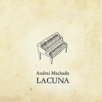 ANDREI MACHADO – Lacuna (2008)