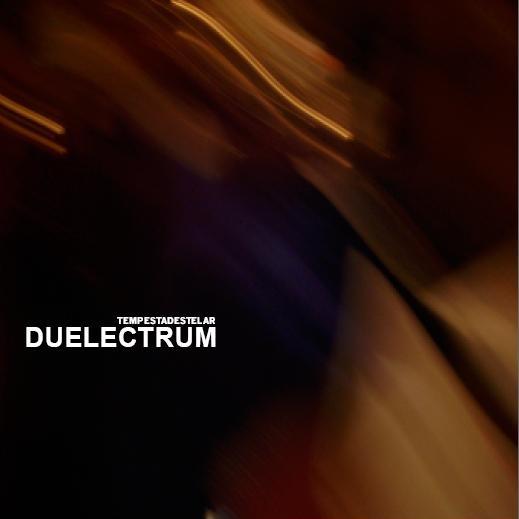 DUELECTRUM – Tempestadestelar (2009)