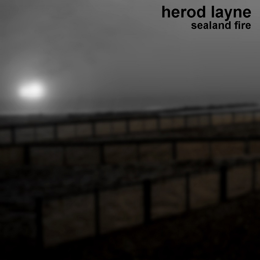 HEROD LAYNE – Sealand Fire (2009)