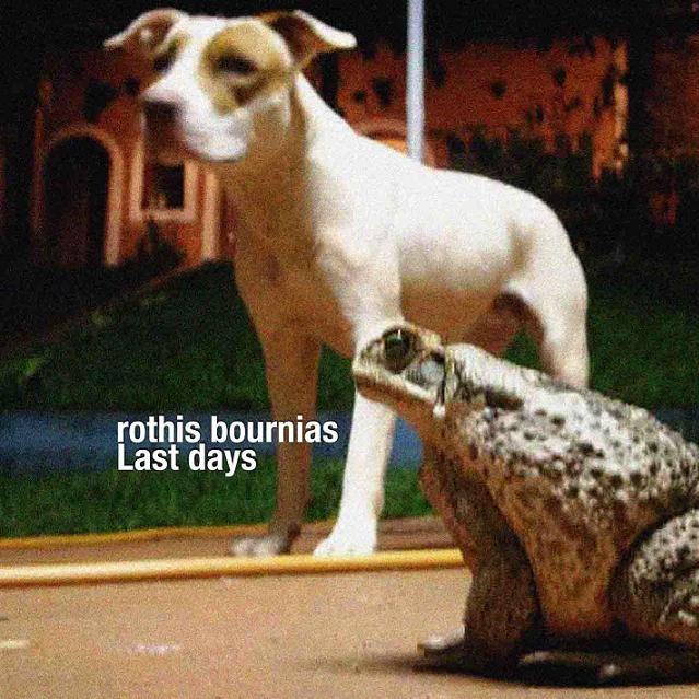 ROTHIS BOURNIAS – Last Days (2009)