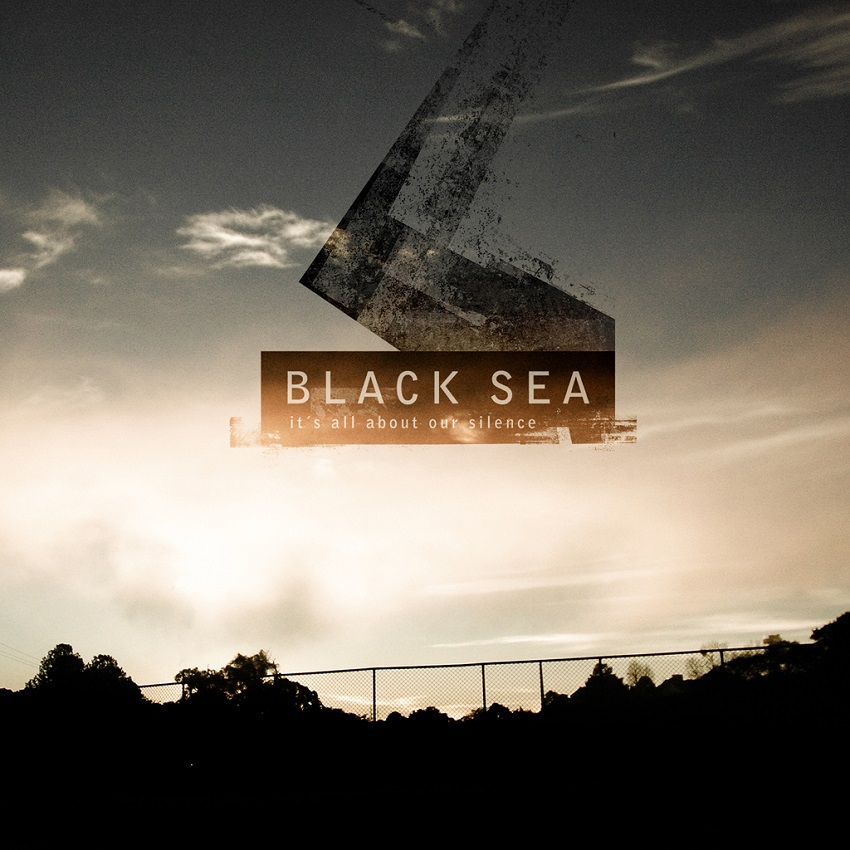 BLACK SEA – It's All About Our Silence (2009)