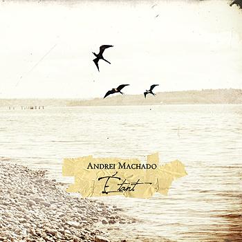 ANDREI MACHADO – Étant (2009)