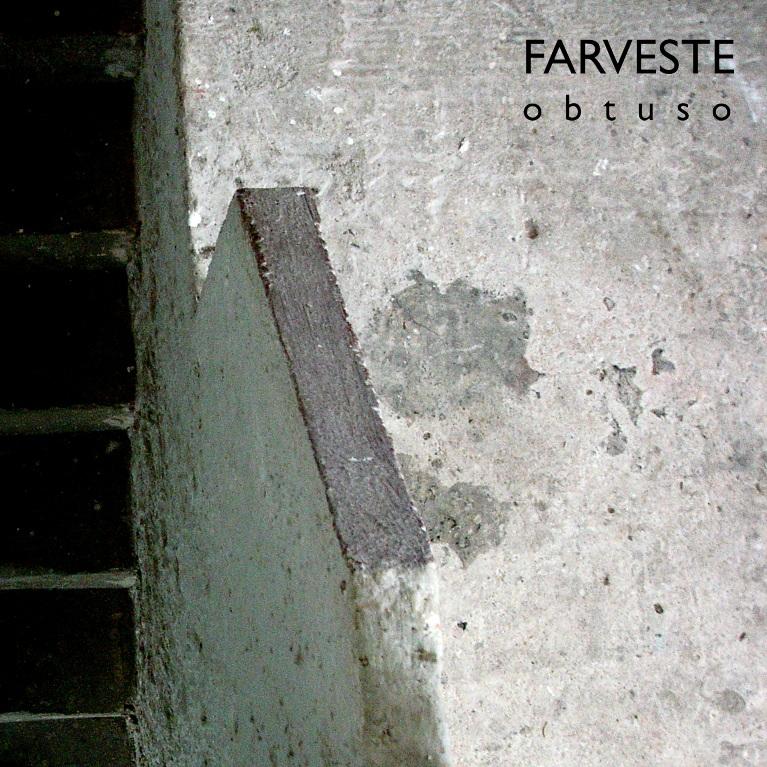 FARVESTE – Obtuso (2010)