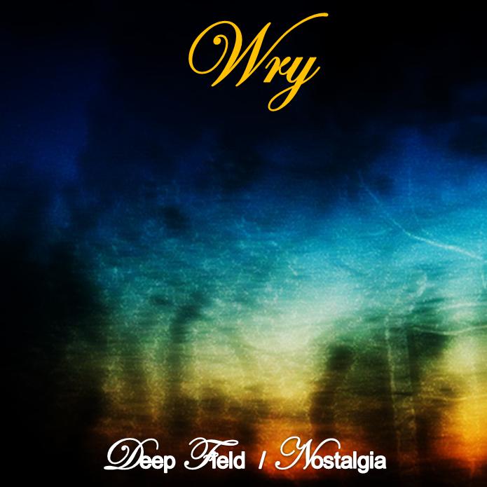 WRY – Deep Field / Nostalgia (2010)