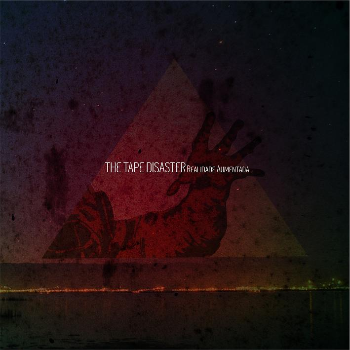 THE TAPE DISASTER – Realidade Aumentada (2011)