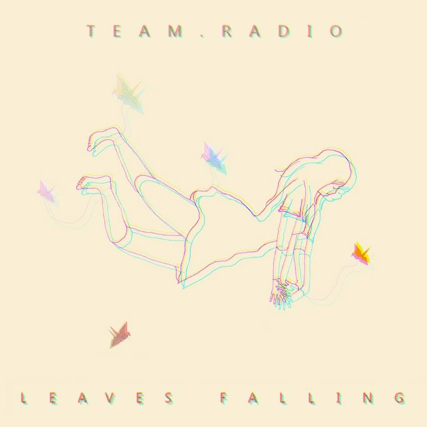 TEAM.RADIO – Leaves Falling (2013)