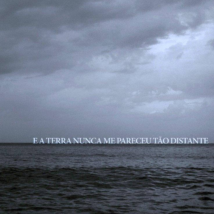 E A TERRA NUNCA ME PARECEU TÃO DISTANTE – E A Terra Nunca Me Pareceu Tão Distante (2014)