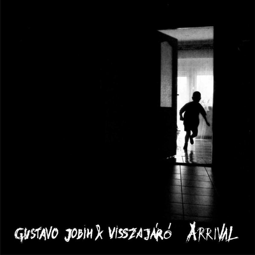 GUSTAVO JOBIM & VISSZAJÁRÓ – Arrival (2014)