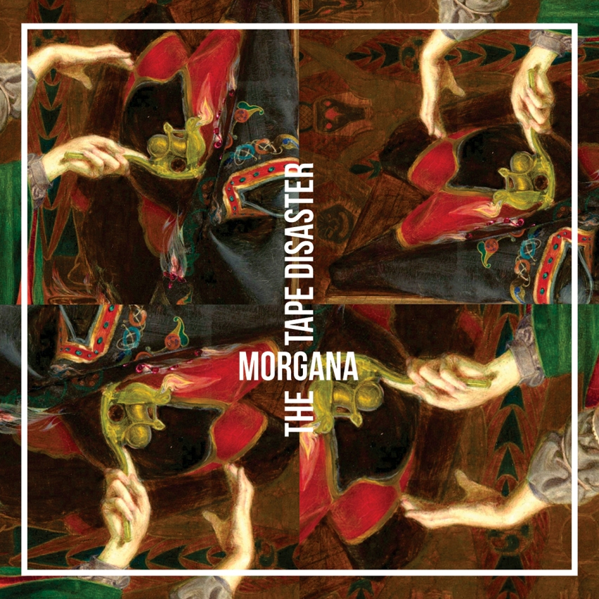 THE TAPE DISASTER – Morgana (2014)