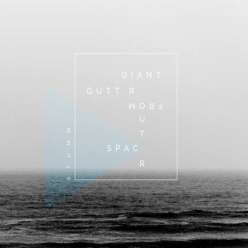 GIANT GUTTER FROM OUTER SPACE – Stumm (2016)