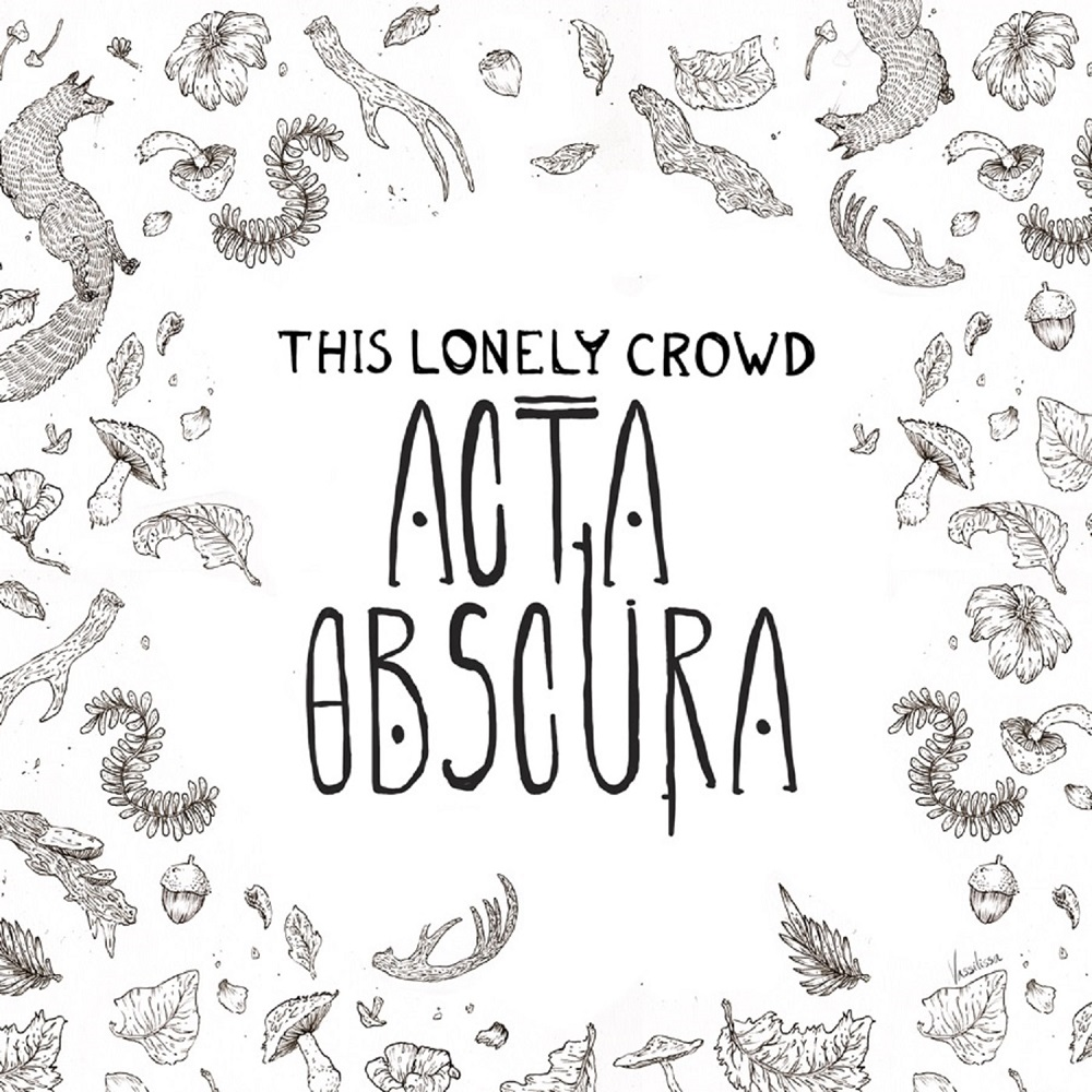 THIS LONELY CROWD – Acta Obscura (2018)