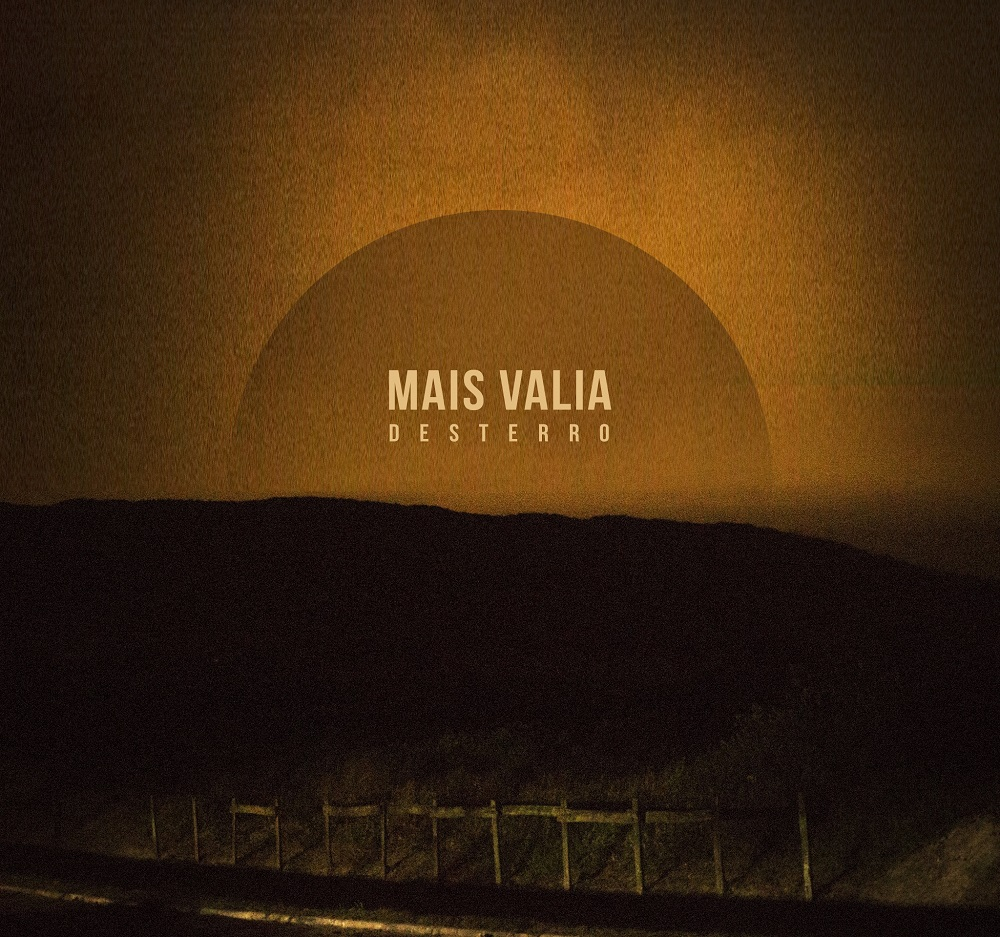 MAIS VALIA – Desterro (2018)