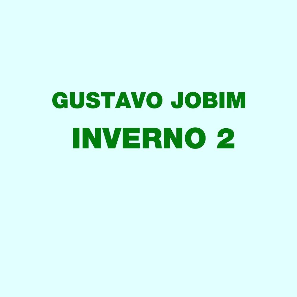 GUSTAVO JOBIM – Inverno 2 (2019)