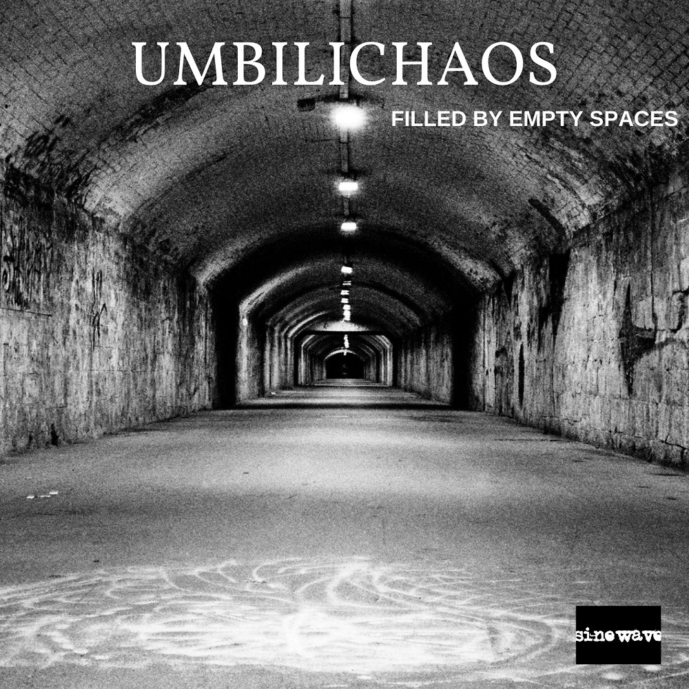 UMBILICHAOS – Filled By Empty Spaces (2020)
