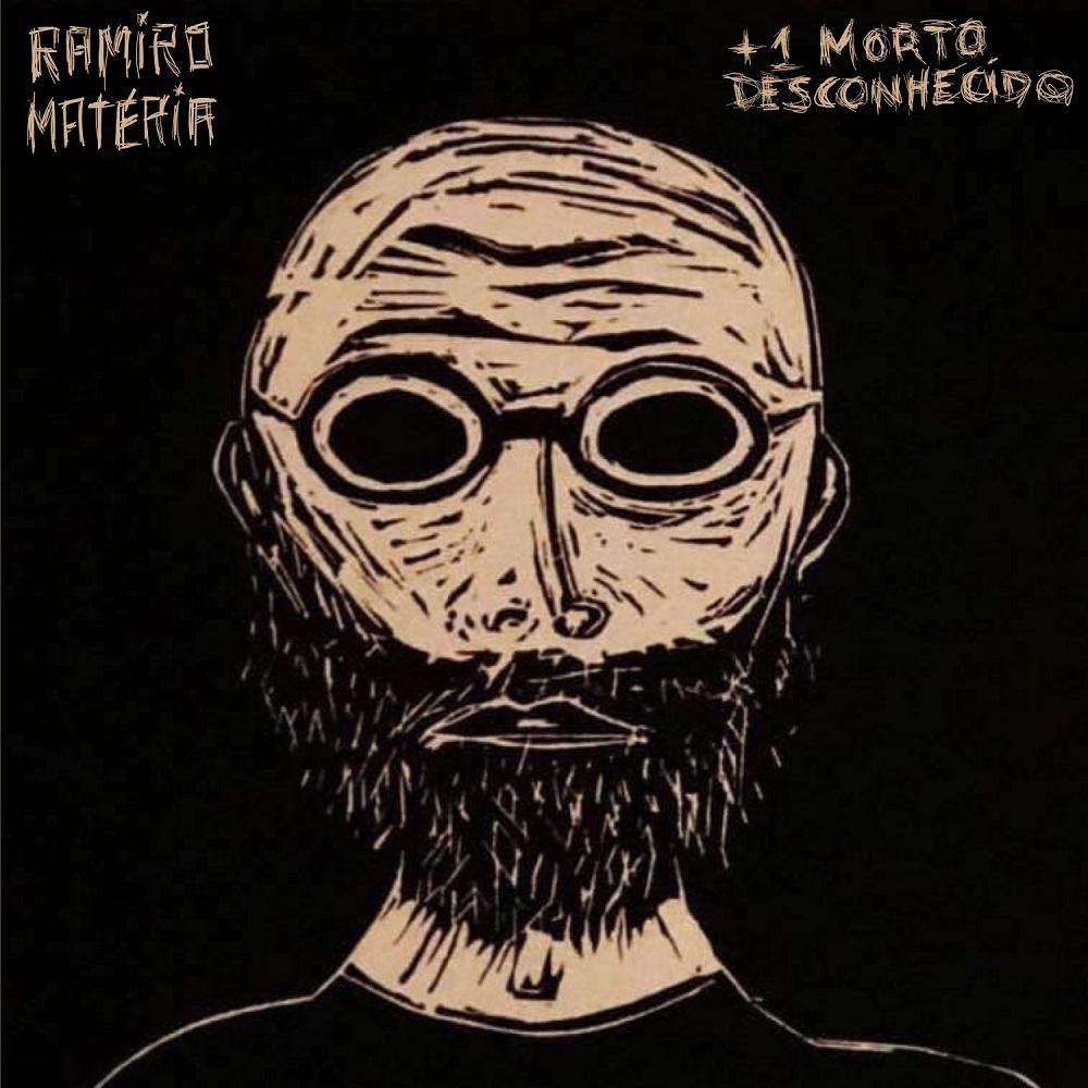 RAMIRO MATÉRIA – mais um morto desconhecido (2020)